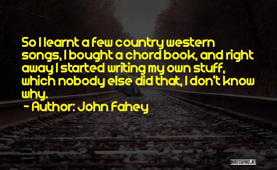 John Fahey Quotes 1311255