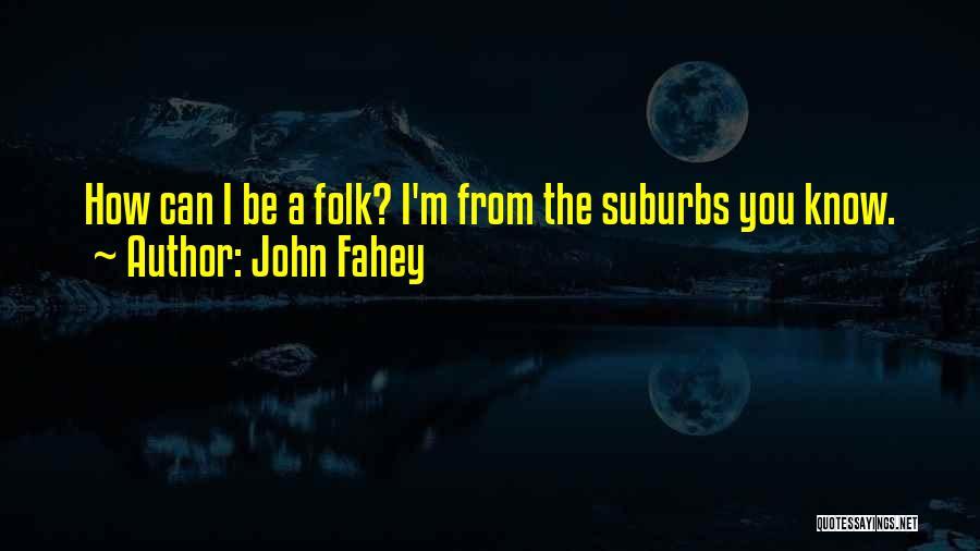 John Fahey Quotes 1721769