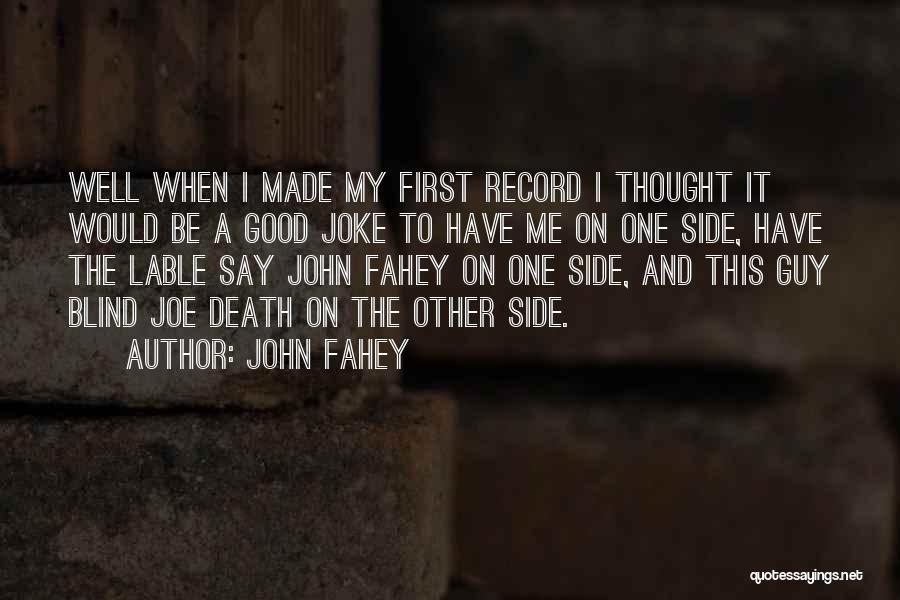 John Fahey Quotes 1776556