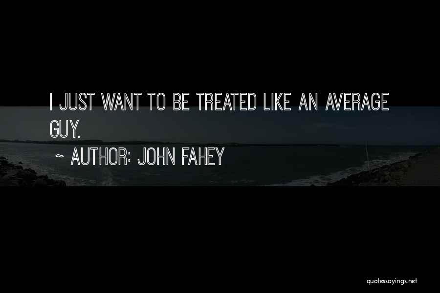 John Fahey Quotes 1986418