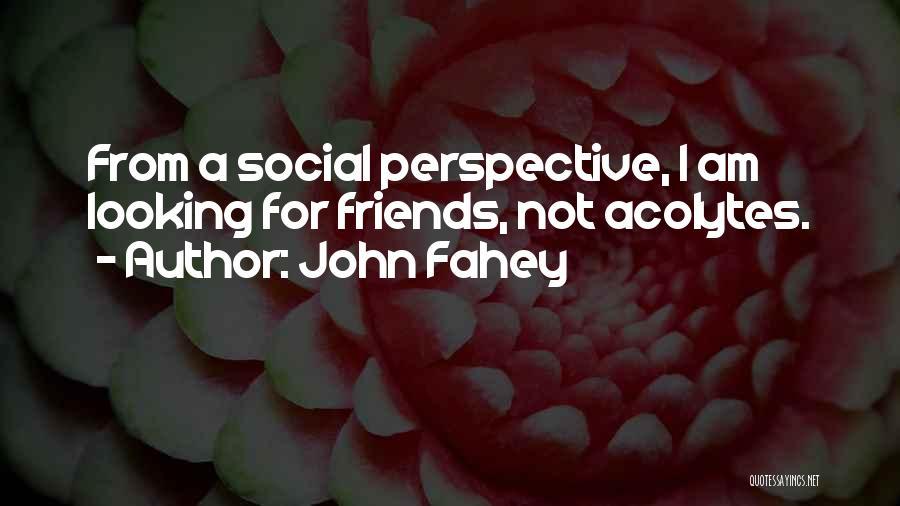 John Fahey Quotes 2132162
