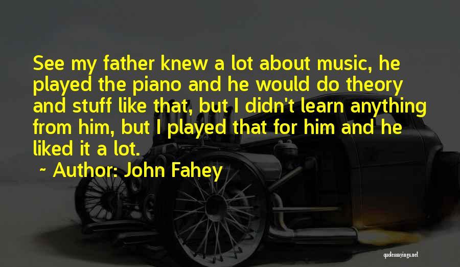 John Fahey Quotes 2236791