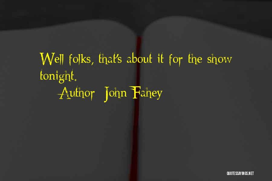 John Fahey Quotes 869953