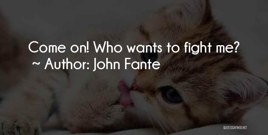 John Fante Quotes 152612