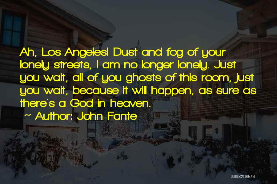 John Fante Quotes 466459