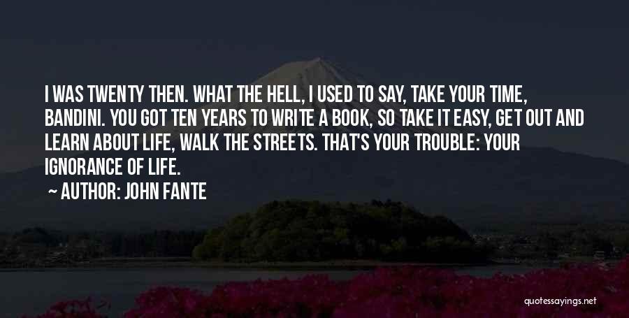 John Fante Quotes 748224