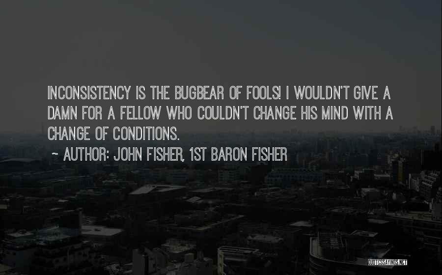 John Fisher, 1st Baron Fisher Quotes 1403101