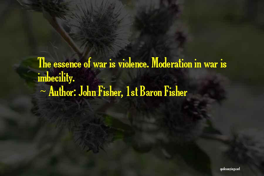 John Fisher, 1st Baron Fisher Quotes 1846504
