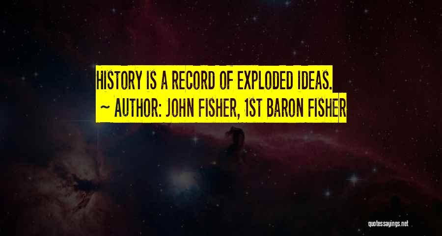 John Fisher, 1st Baron Fisher Quotes 241150