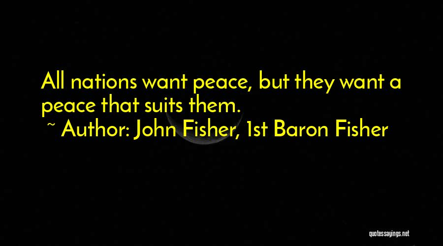 John Fisher, 1st Baron Fisher Quotes 344296