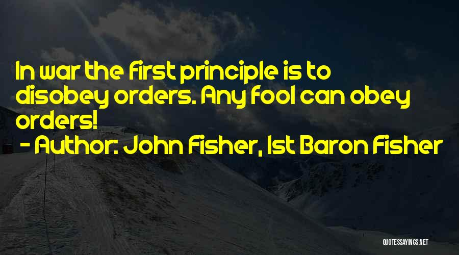 John Fisher, 1st Baron Fisher Quotes 348488