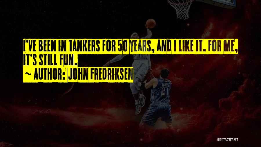 John Fredriksen Quotes 746609