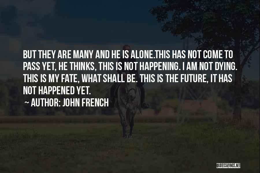 John French Quotes 388086