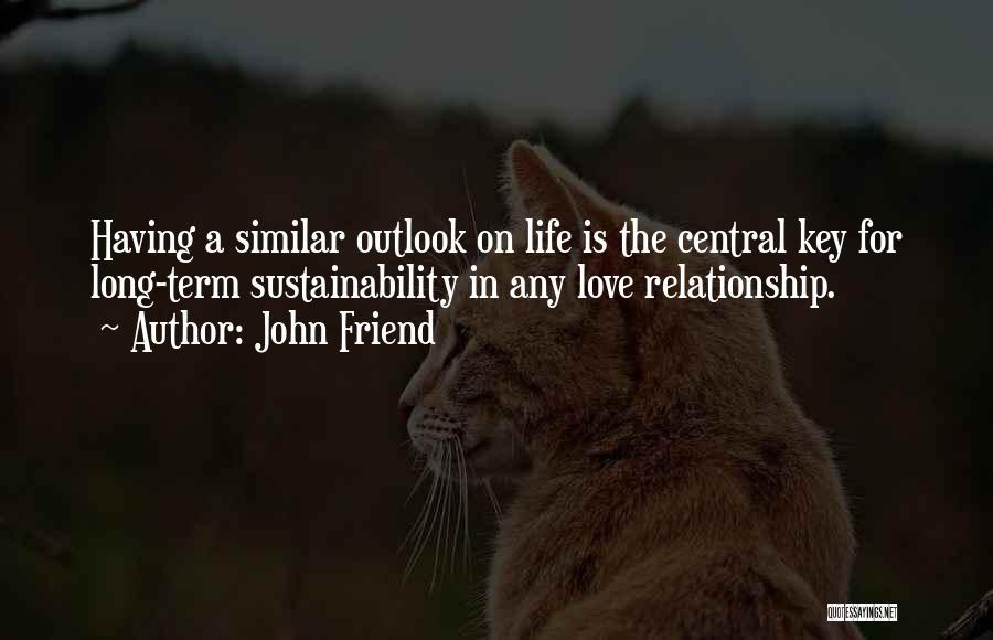 John Friend Quotes 1416407