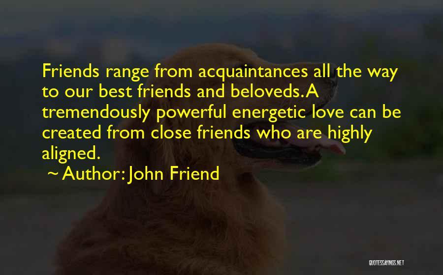 John Friend Quotes 1516526