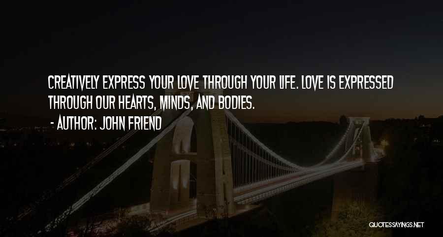 John Friend Quotes 307633