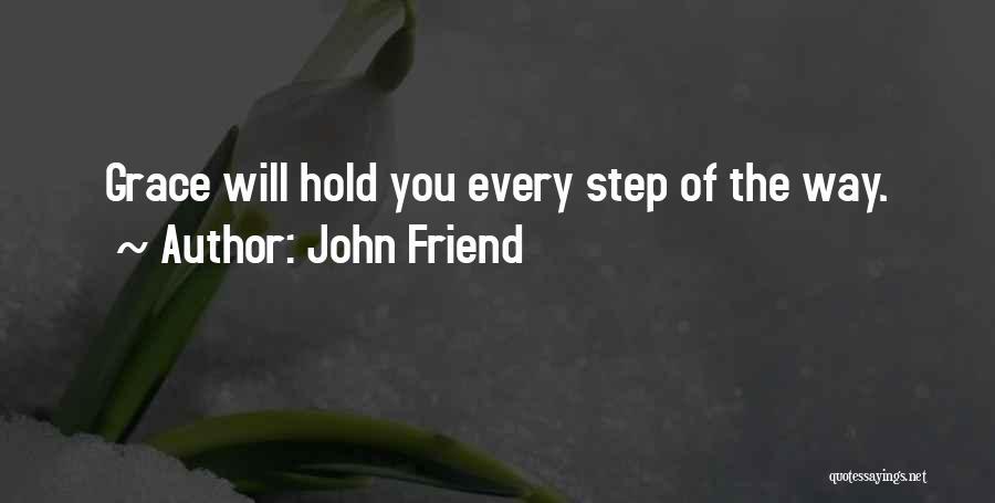 John Friend Quotes 385933