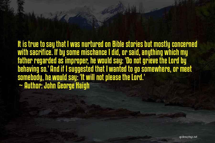 John George Haigh Quotes 235278