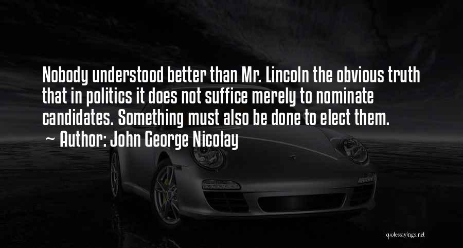John George Nicolay Quotes 1668414