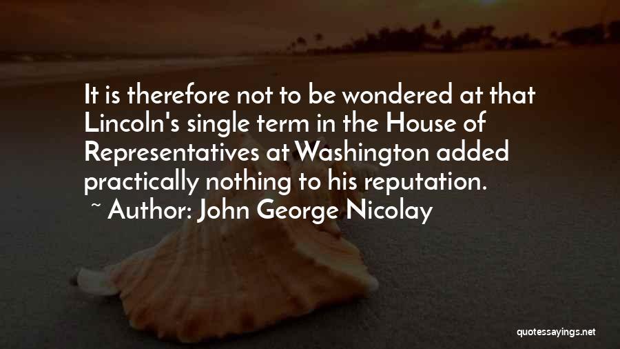 John George Nicolay Quotes 175672