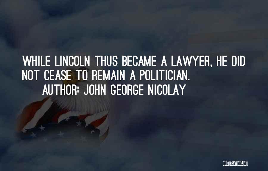 John George Nicolay Quotes 1950604