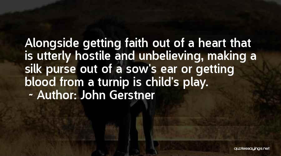 John Gerstner Quotes 1251270
