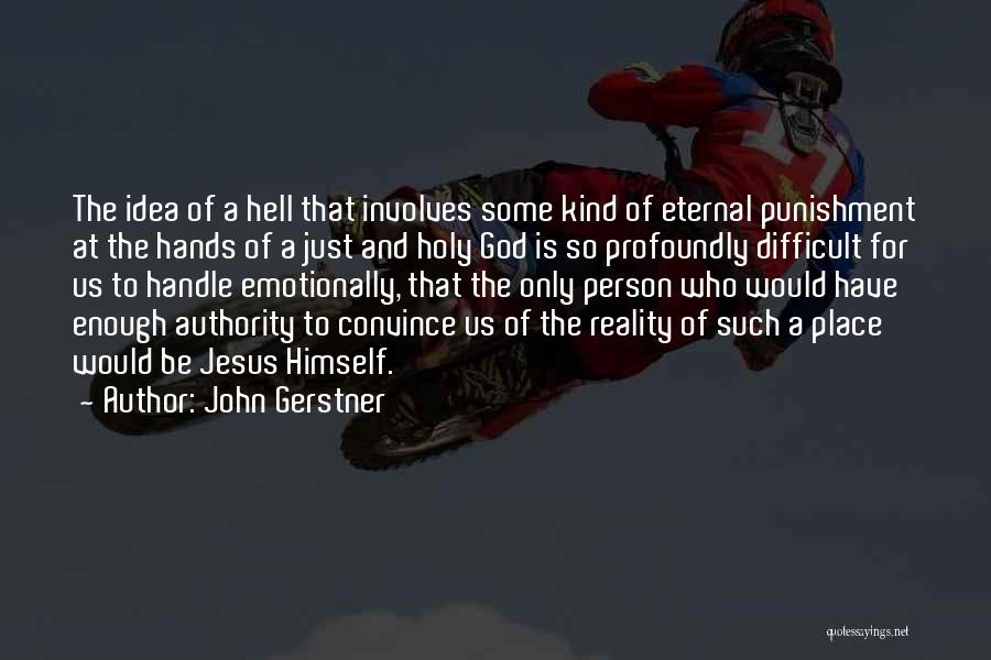 John Gerstner Quotes 2182954
