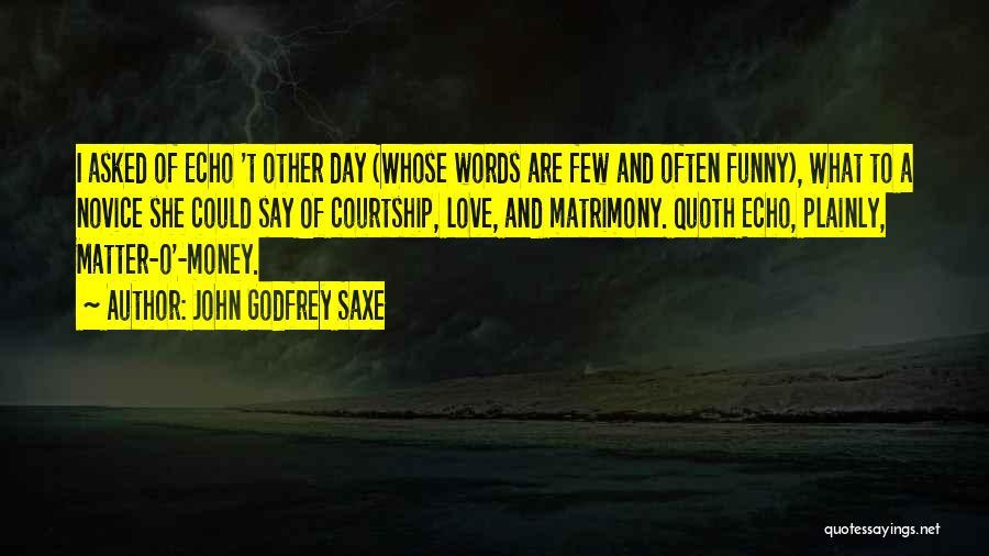 John Godfrey Saxe Quotes 1372898