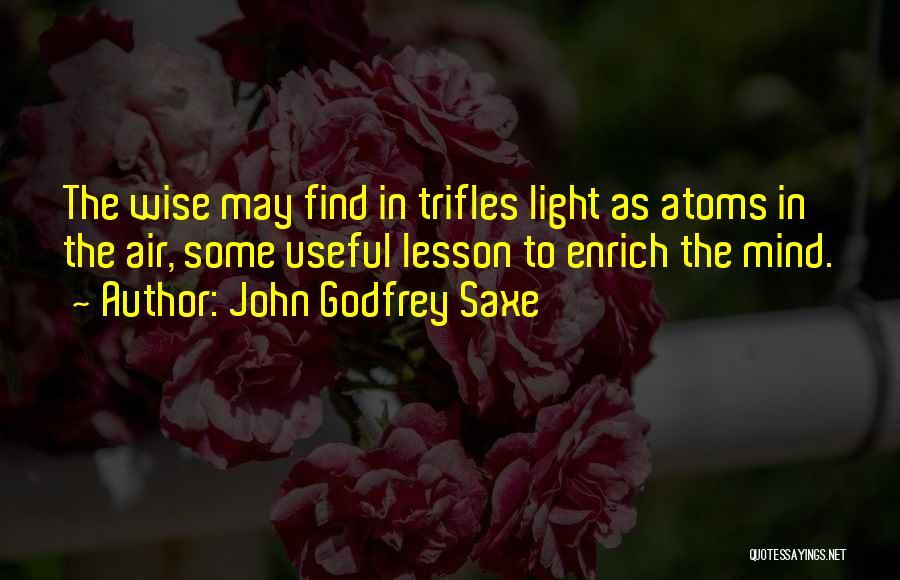 John Godfrey Saxe Quotes 1837578