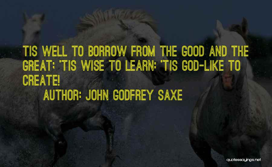 John Godfrey Saxe Quotes 716826