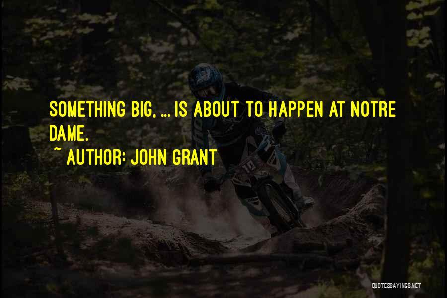 John Grant Quotes 1318295