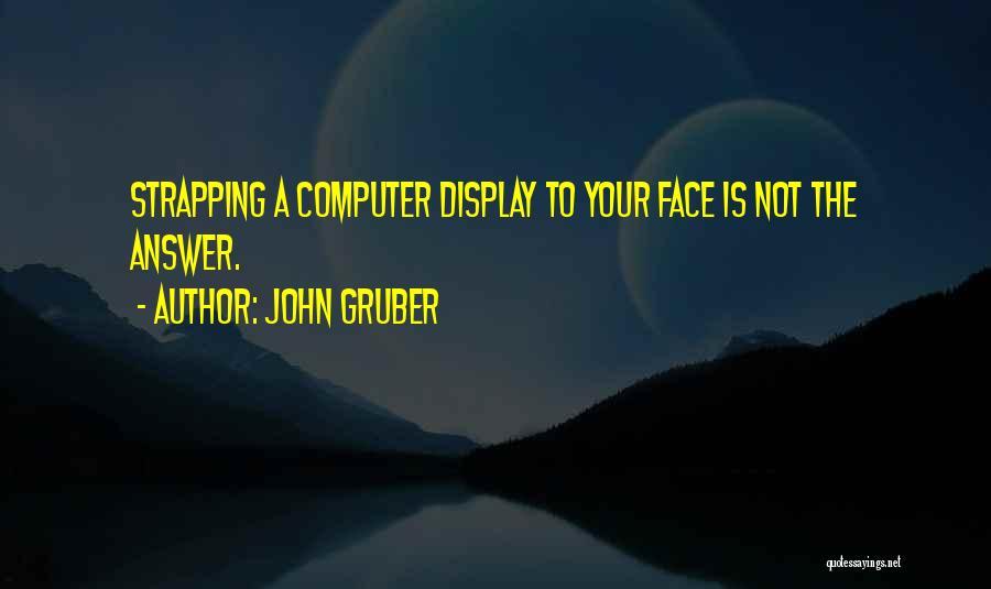 John Gruber Quotes 1234736