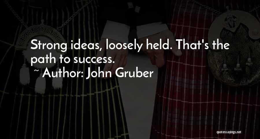 John Gruber Quotes 1874447