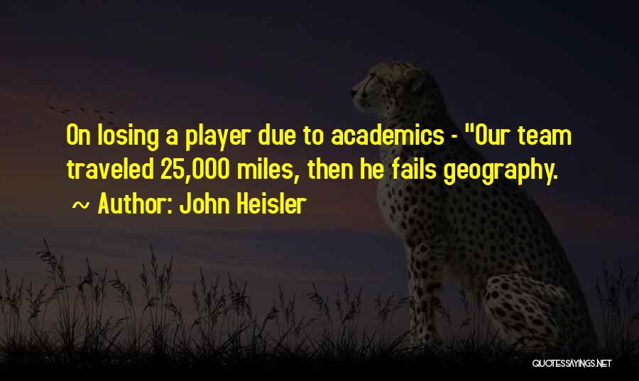 John Heisler Quotes 1759913
