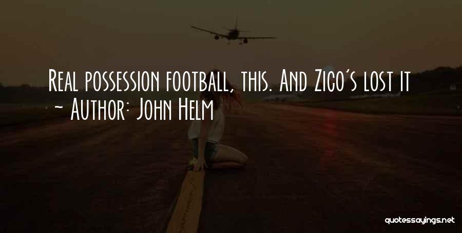 John Helm Quotes 1126558