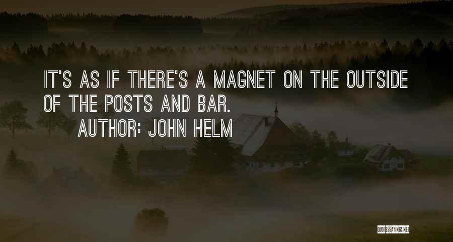John Helm Quotes 1784550