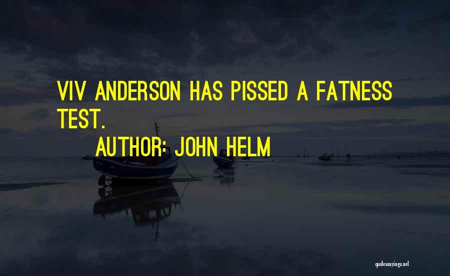 John Helm Quotes 1856989