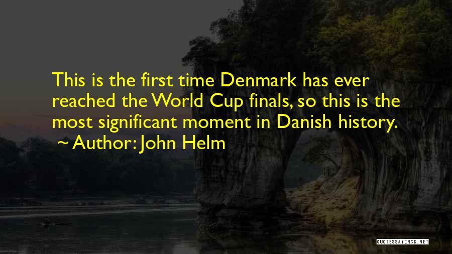 John Helm Quotes 496083