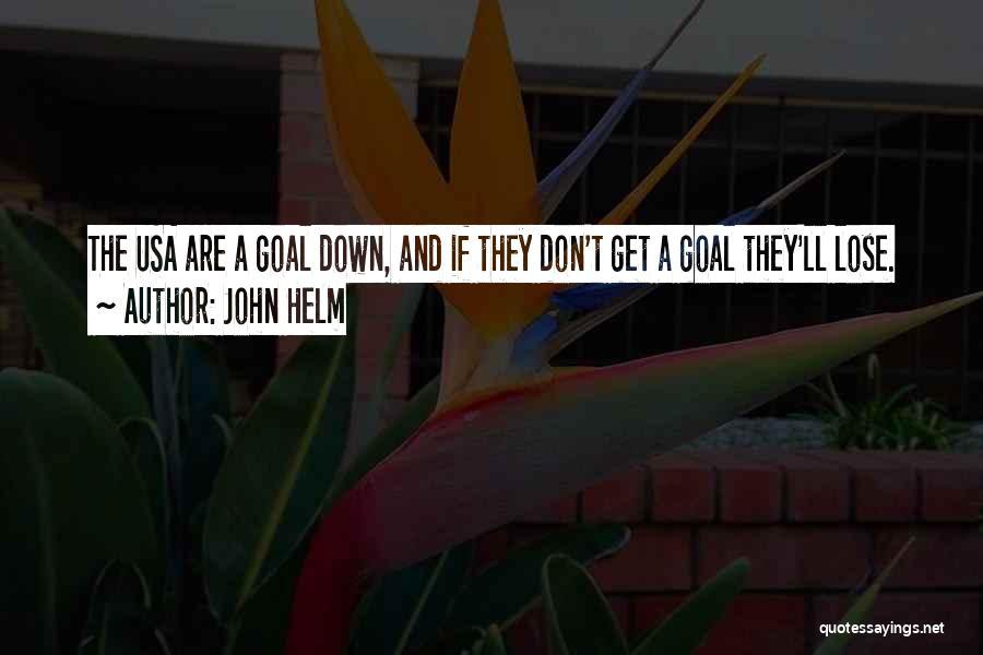 John Helm Quotes 544536