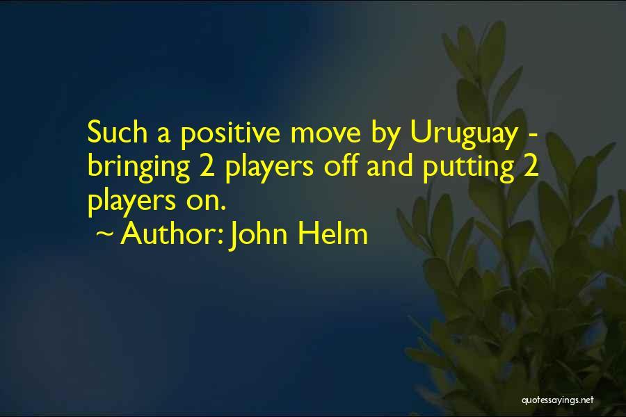 John Helm Quotes 729257