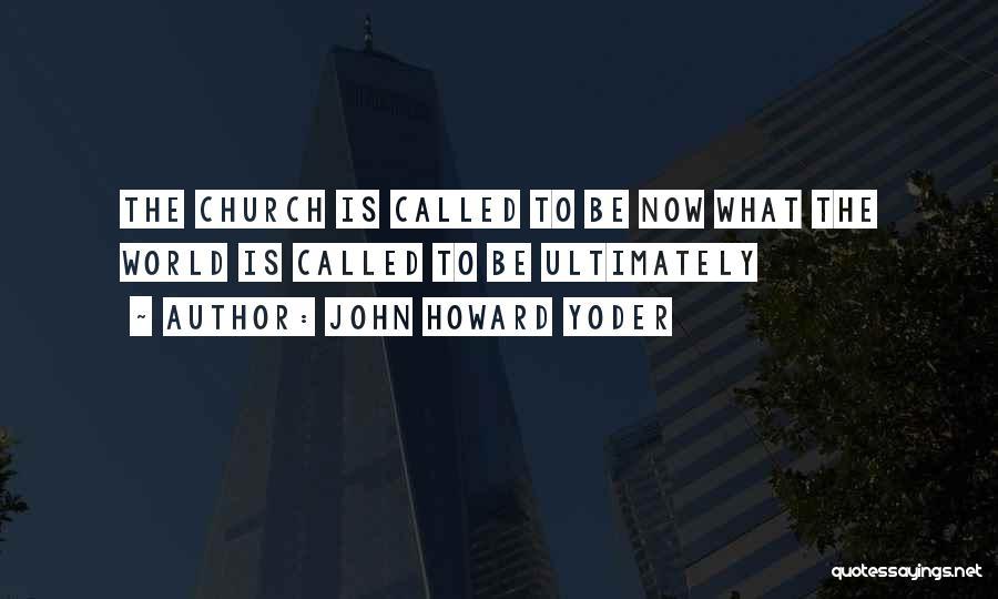 John Howard Yoder Quotes 126471