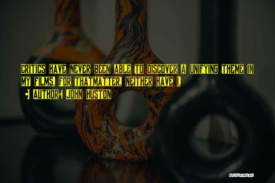 John Huston Quotes 1098106