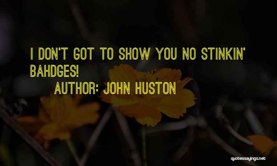 John Huston Quotes 1736878