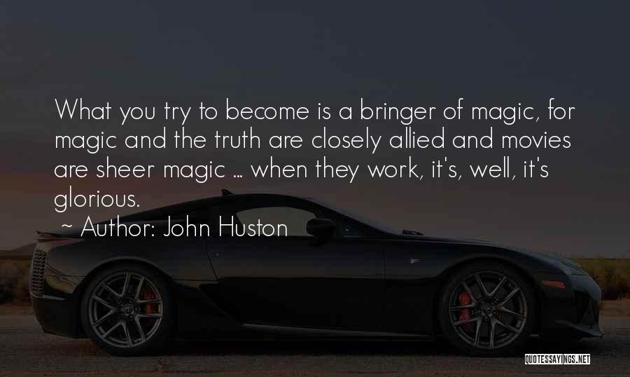John Huston Quotes 1841239