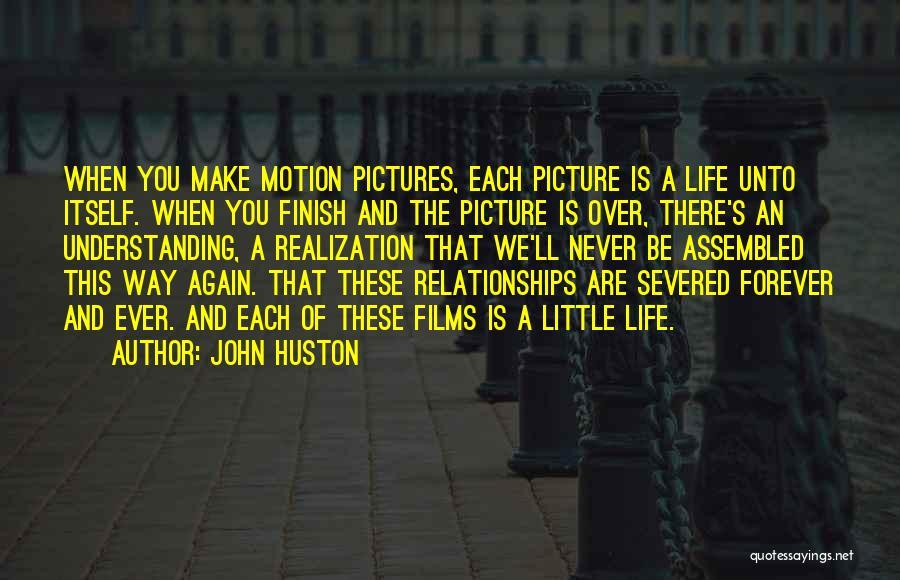 John Huston Quotes 188378
