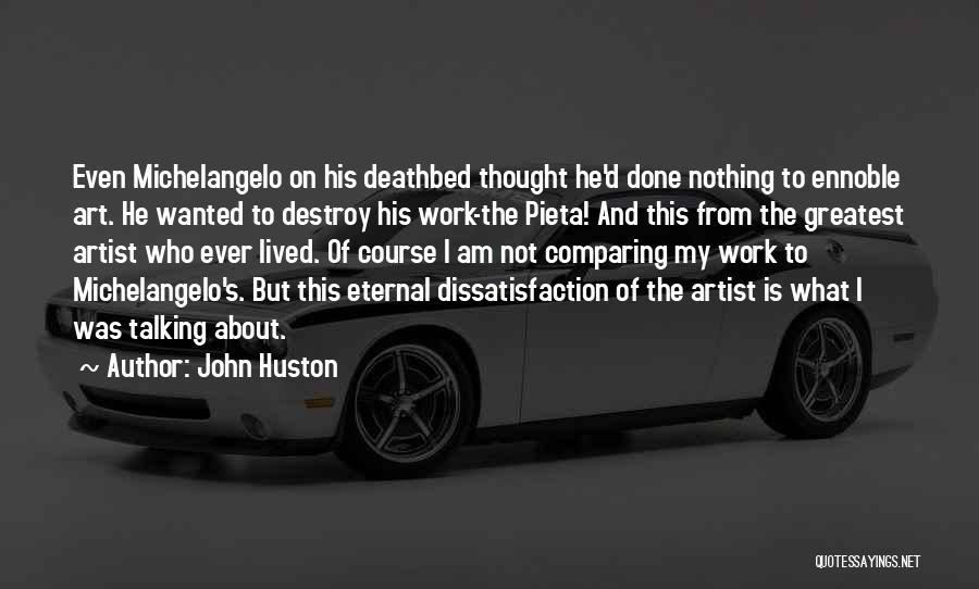 John Huston Quotes 1920273