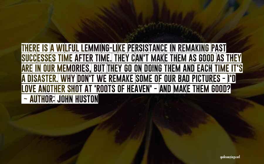 John Huston Quotes 1996937