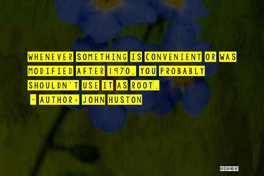 John Huston Quotes 2044500