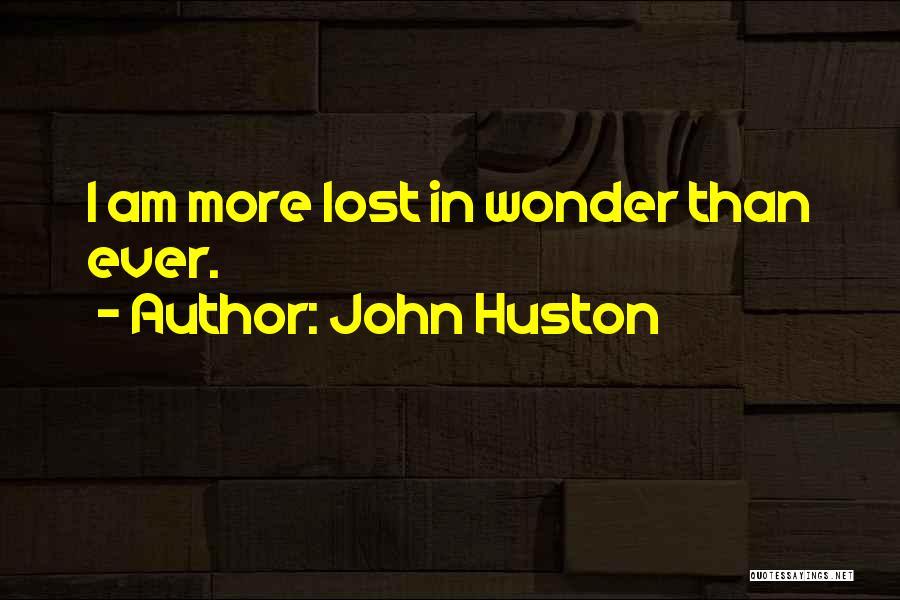 John Huston Quotes 2166648