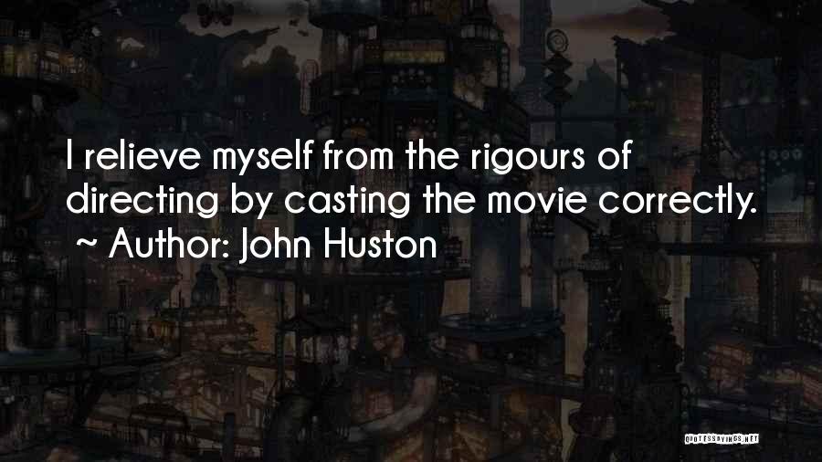 John Huston Quotes 2188021